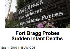 Fort Bragg Probes 10 Infant Deaths