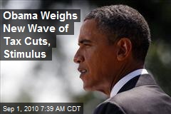 Obama Weighs New Wave of Tax Cuts, Stimulus