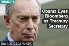 Obama Eyes Bloomberg as Treasury Secretary