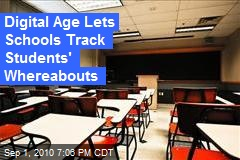 Digital Age Lets Schools Track Students' Whereabouts