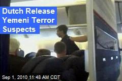 Dutch Release Yemeni Terror Suspects