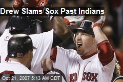 Drew Slams Sox Past Indians