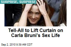 Tell-All to Lift Curtain on Carla Bruni's Sex Life