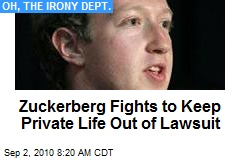 Zuckerberg Fights to Keep Private Life Out of Lawsuit