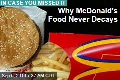 Why McDonald's Food Never Decays