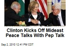 Clinton Kicks Off Mideast Peace Talks With Pep Talk