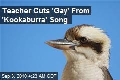 Teacher Cuts 'Gay' From Kookaburra Song