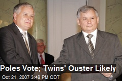 Poles Vote; Twins' Ouster Likely