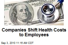 Companies Shift Health Costs to Employees