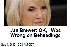 Jan Brewer: OK, I Was Wrong on Beheadings