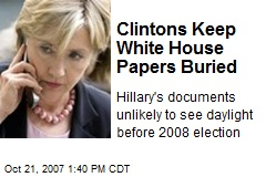 Clintons Keep White House Papers Buried