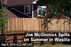 Joe McGinniss Spills on Summer in Wasilla