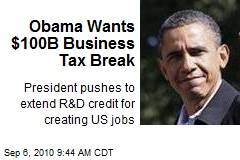 Obama Wants $100B Business Tax Break