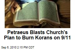 Petraeus Blasts Church's Plan to Burn Korans on 9/11
