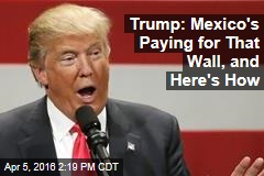 donald trump haircut patriot act news stories about patriot act page 1 newser 9527 | trump mexicos paying for that wall and heres how